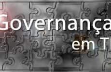 Governança de TI: desafios e crescimento